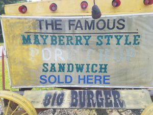 Mayberry Station Grill and Market Sign - Famous Mayberry Still Pork Chop Sandwich